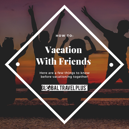 GTP-Vacationing-with-Friends-(2).png