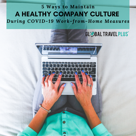 GTP-5-Ways-to-Maintain-a-Healthy-Company-Culture-During-COVID-19-Work-From-Home-Measures-(1).png